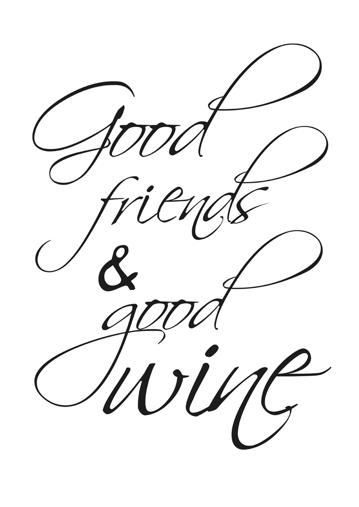 Good Friends & good wine, Quote Print, Type decor, Motivational Print, Inspirational Quote Poster, Acandinavian Art Printable Quotes Kitchen